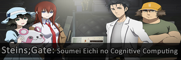 Steins Gate: Soumei Eichi no Cognitive Computing